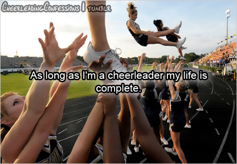 As long as I am a cheerleader my life is complete