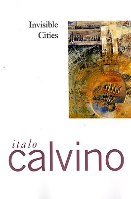 Invisible Cities by Italo Calvino. Published in English 1974. ISBN #978-0-15-645380-6