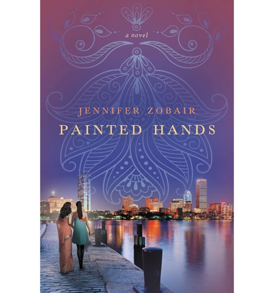 """Painted Hands: A Novel"" by Jennifer Zobair, to be published June 11, 2013 by Thomas Dunne Books. ISBN-13: 978-1250027009"