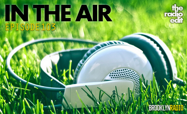 Episode 103 - In The Air - The Radio Edit