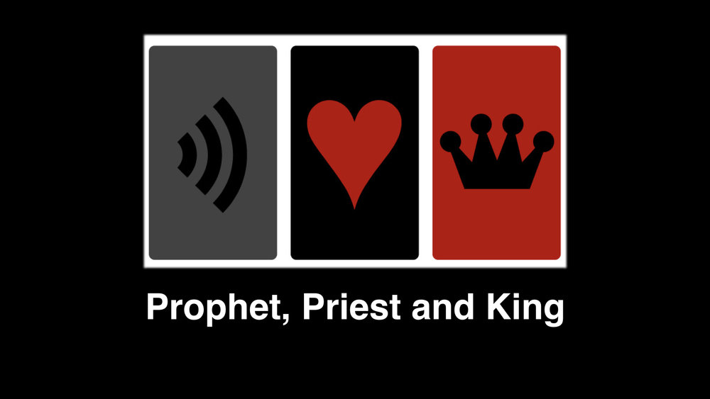 Prophet Priest & King.001.jpeg
