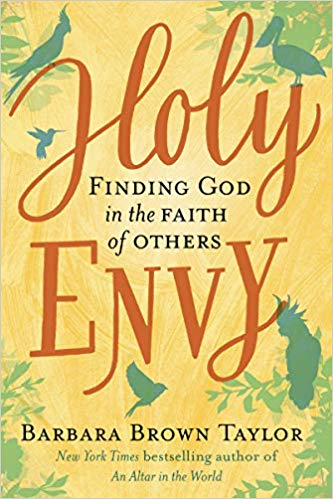 Holy Envy:Finding God in the Faith of Others.  - Join us for our new book study on Thursdays at 1:45. We're using Barbara Brown Taylor's new book.