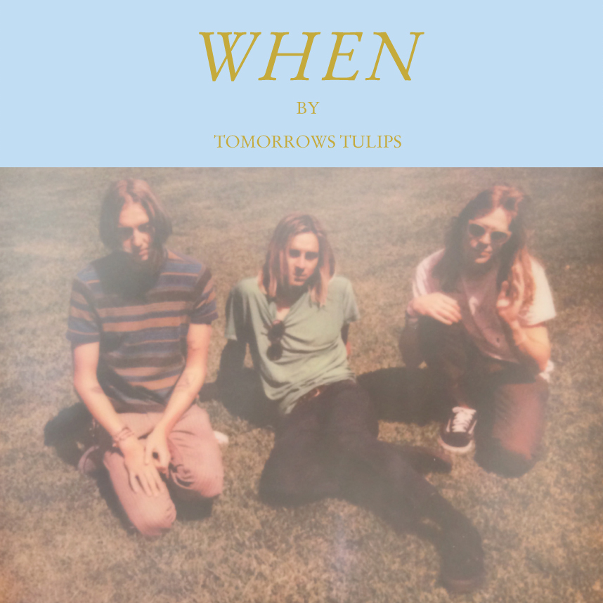 "New Album ""WHEN"" out NOW in Australia on Strange Yonder, in Europe on Ayo Silver, and in the USA on Burger Records."