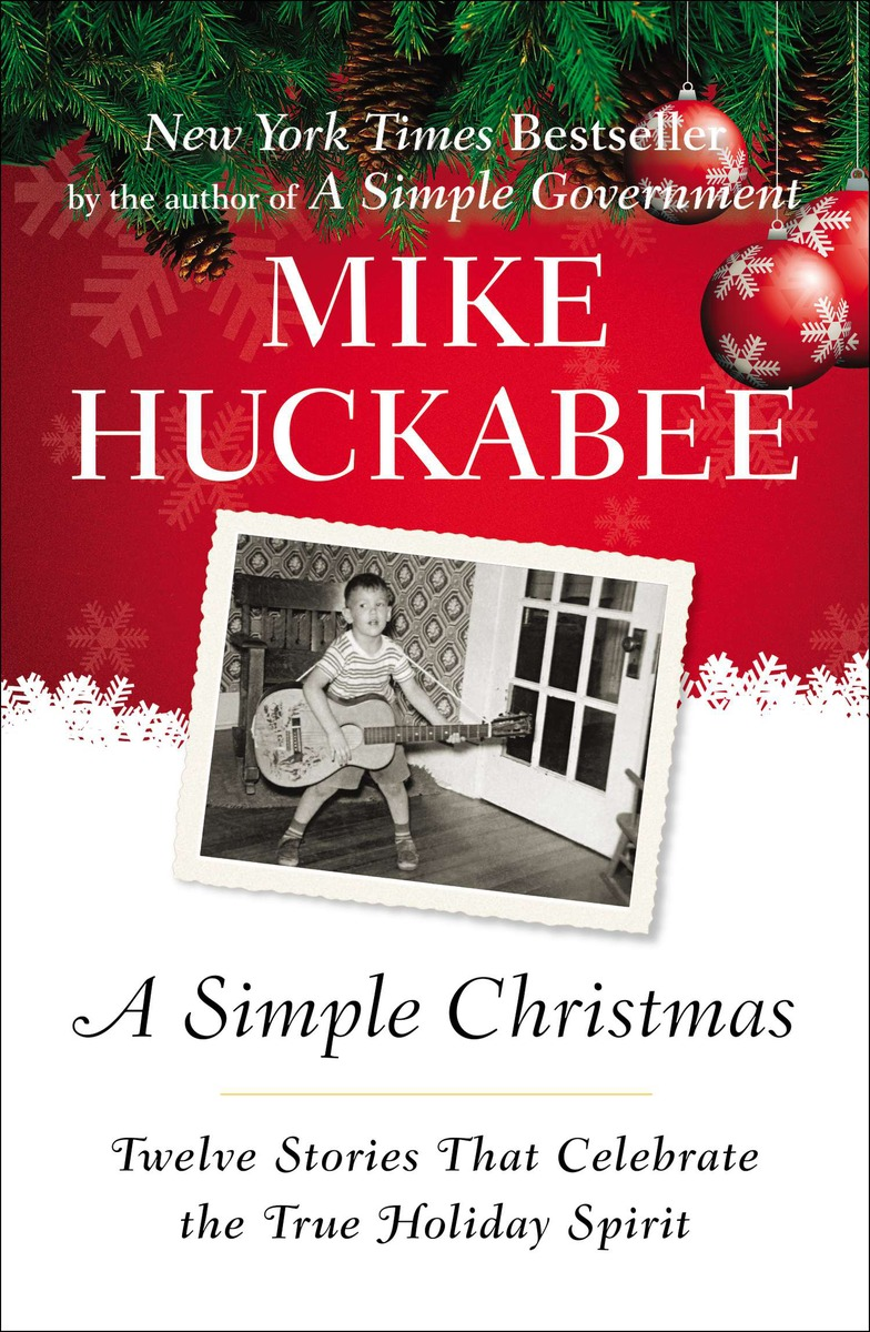 A Simple Christmas   by Mike Huckabee    New York Times  bestseller