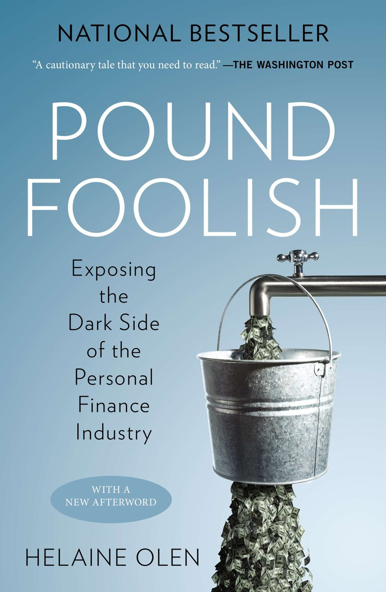 Pound Foolish    by Helaine Olen   National Bestseller