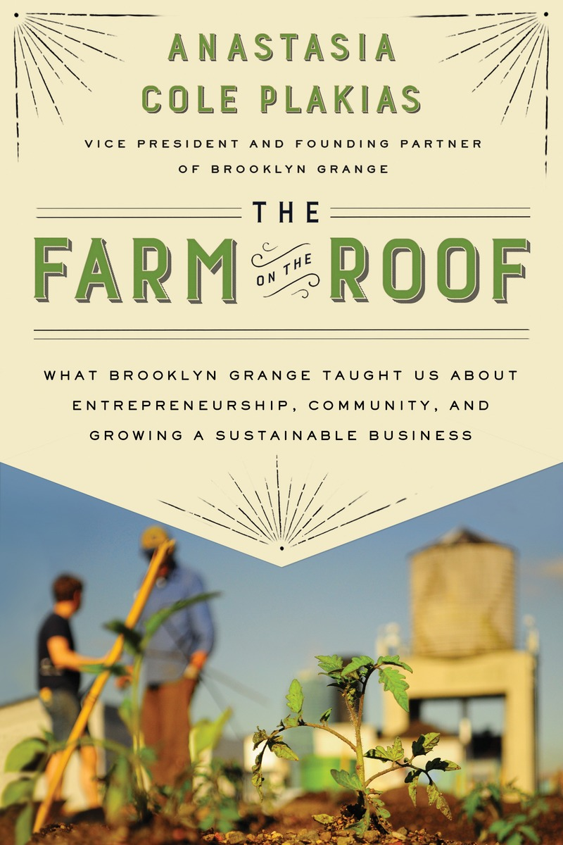 The Farm on the Roof by Anastasia Cole Plakias