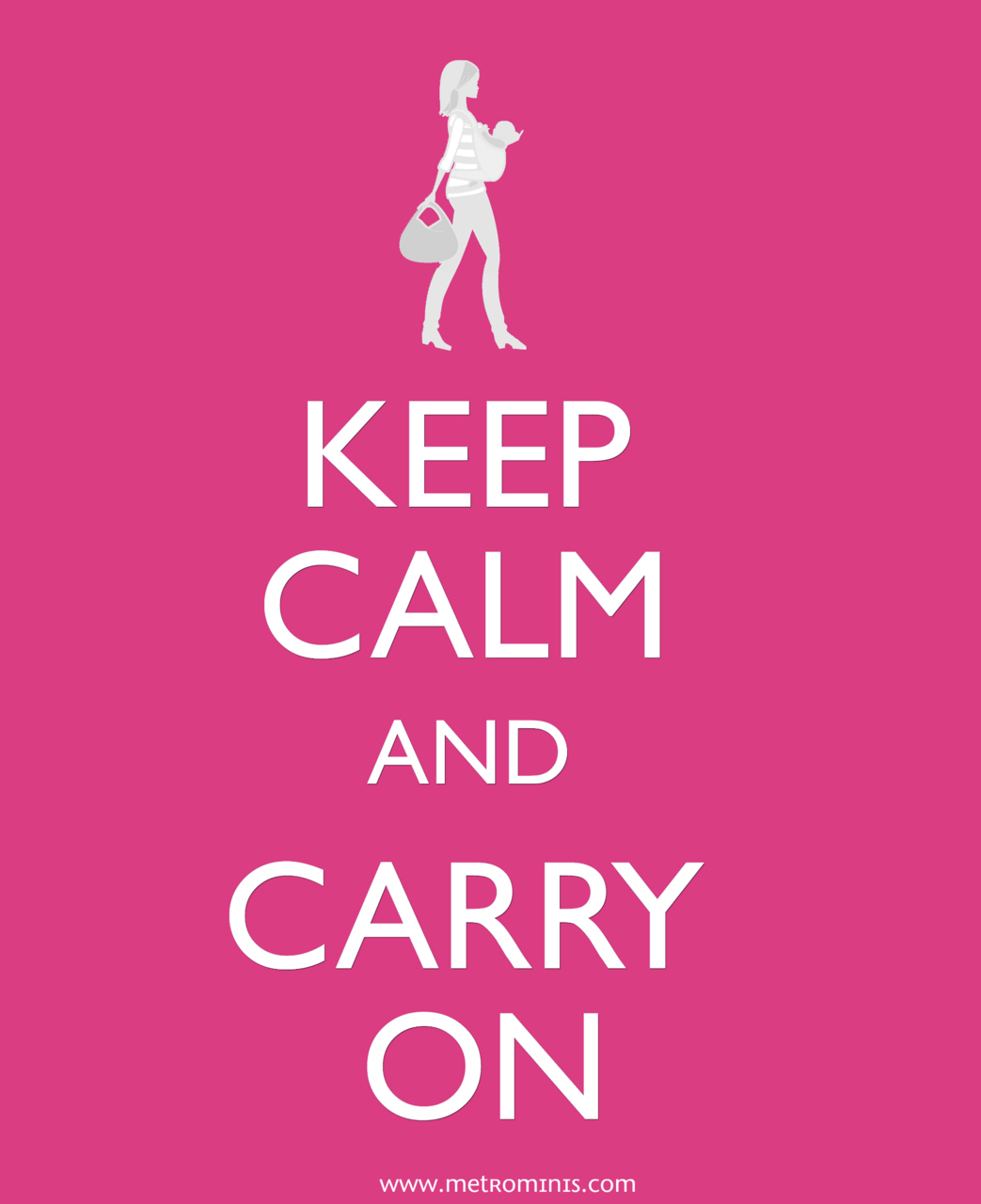 Keep Calm and CARRY on! www.metrominis.com