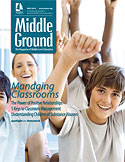 Read Tara's article in  Middle Ground: The Magazine for Middle Level Education  about  The Power of Positive Relationships.