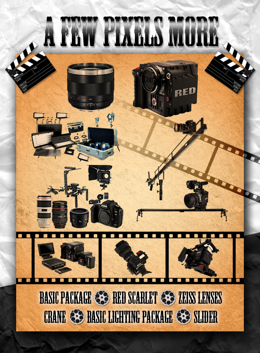 A FEW PIXELS MORE    - Basic package  - RED Scarlet  - Zeiss Lenses  - Crane  - Slider  - Basic lighting package    Normal Price Day: $1,530.00  Package Price Day: $1,100.00  Savings: $430.00    Normal Price Week: $3,930.00  Package Price Week: $3,510.00  Savings: $420.00    Normal Price Month:$13,790.00  Package Price Month:$12,140.00  Savings:$1,650.00     Enquire about audio, and behind the scenes camera discounts!