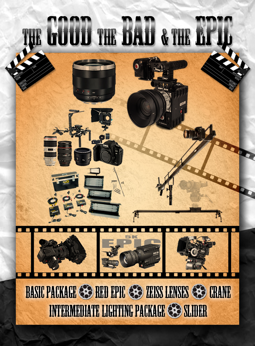 THE GOOD THE BAD*&$ AND THE EPIC! - Basic package - RED EPIC - Zeiss Lenses - Crane - Slider - Intermediate lighting package  Normal Price Day: $1,925.00 Package Price Day: $1,670.00 Savings: $255.00  Normal Price Week: $5,980.00 Package Price Week: $5,360.00 Savings: $620.00  Normal Price Month:$19,790.00 Package Price Month:$18,140.00 Savings:$1,650.00  Enquire about audio, and behind the scenes camera discounts!