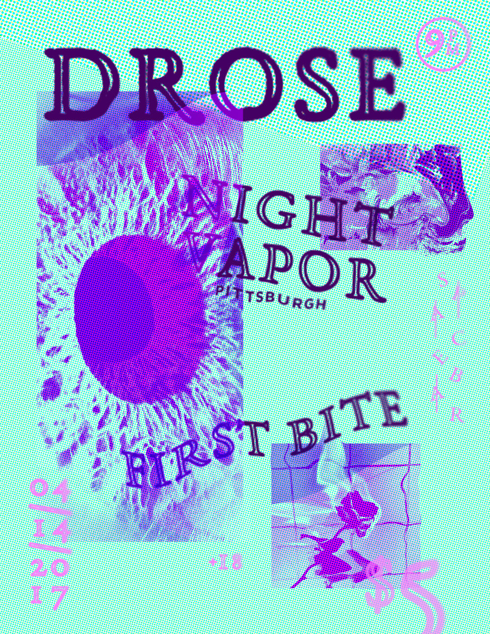 Flyer for Drose, Night Vapor & First Bite @spacebar 04142017! Come out!