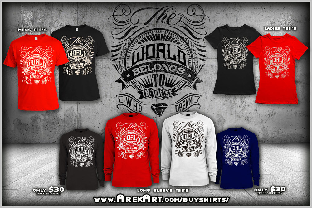 Arek-Art---T-Design---The-World-Belongs-To-Those-Who-Dream---ALL-TEES-MOCHUP.jpg