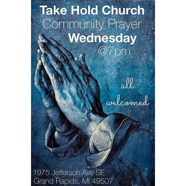 Join us for an evening of community prayer this Wednesday at 7pm. We will gather in the main sanctuary. #TakeHoldChurch #Prayer #GrandRapids