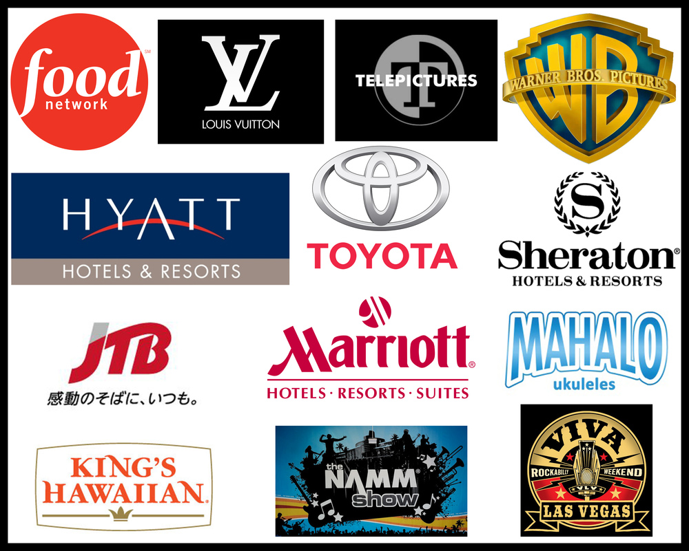Food Network, hyatt hotels and resorts, jtb, king's hawaiian, louis vuitton, mahalo ukulele, marriott hotels, the namm show, Sheraton hotels and resorts, telepictures, toyota, viva las vegas rockabilly weekender, warner brothers pictures, and more.