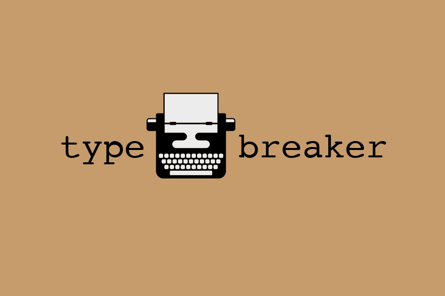 Typebreaker: A dumb digital/physical experiment