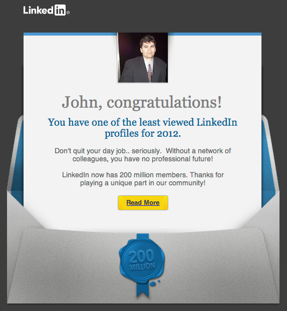 What could LinkedIn possibly hope to gain by telling me this?