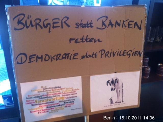 sich empören - zusammen mit weltweit 100000en Mitbürgern - für Bürger- statt Bankenrettung, für Demokratie statt Privilegienrettung