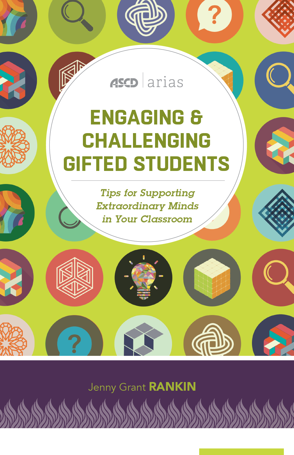 NEW BOOK: Engaging & Challenging Gifted Students: Tips for Supporting Extraordinary Minds in Your Classroom