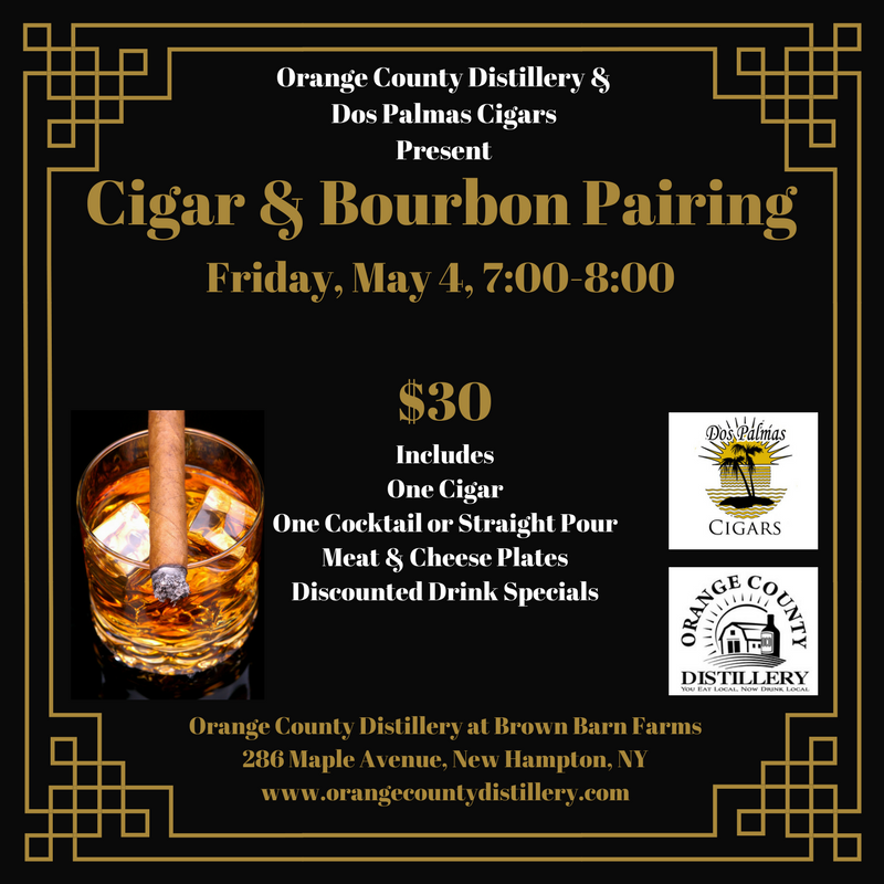 Our Cigar and Bourbon Pairing is back!    Join Orange County Distillery and Dos Palmas Cigars for a Bourbon and Cigar Pairing at Brown Barn Farms.  Tables will be set up outside on our lawn for your cigar-smoking enjoyment.  The upstairs loft will be reserved for your enjoyment as well (no smoking permitted upstairs though).      Your ticket purchase will include:   1 Cigar  1 Bourbon Cocktail or Straight Pour  Meat & Cheese Plates From Local Purveyors  Additional Discounted Cocktails Available For Purchase   In case of rain, outdoor tents will be set up outside the main entrance.