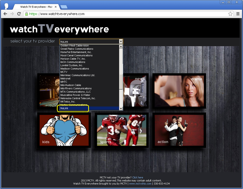 Open the  Watch TV Everywhere web site , select NuLink from the drop-down box, click Submit.