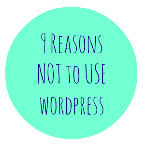 9 reasons to not use word press