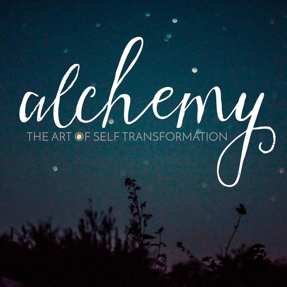ALCHEMY, THE ART OF SELF TRANSFORMATION