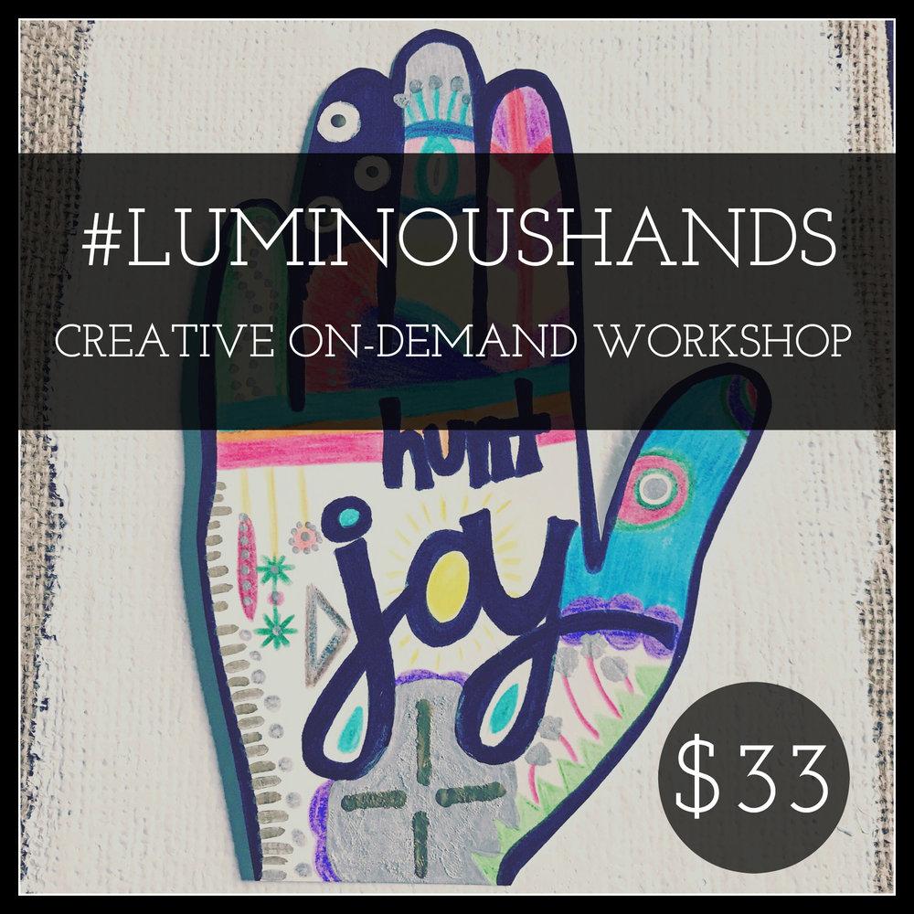 #LUMINOUSHANDS WORKSHOP