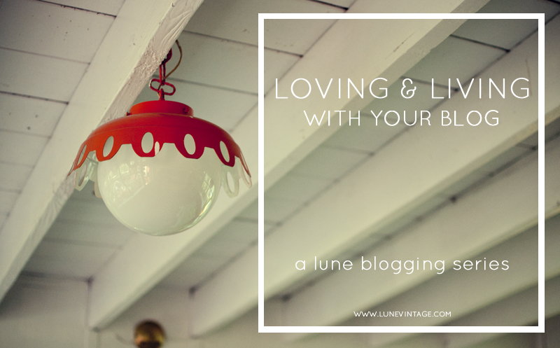 intro+loving+and+living+with+your+blog+lune+vintage.png