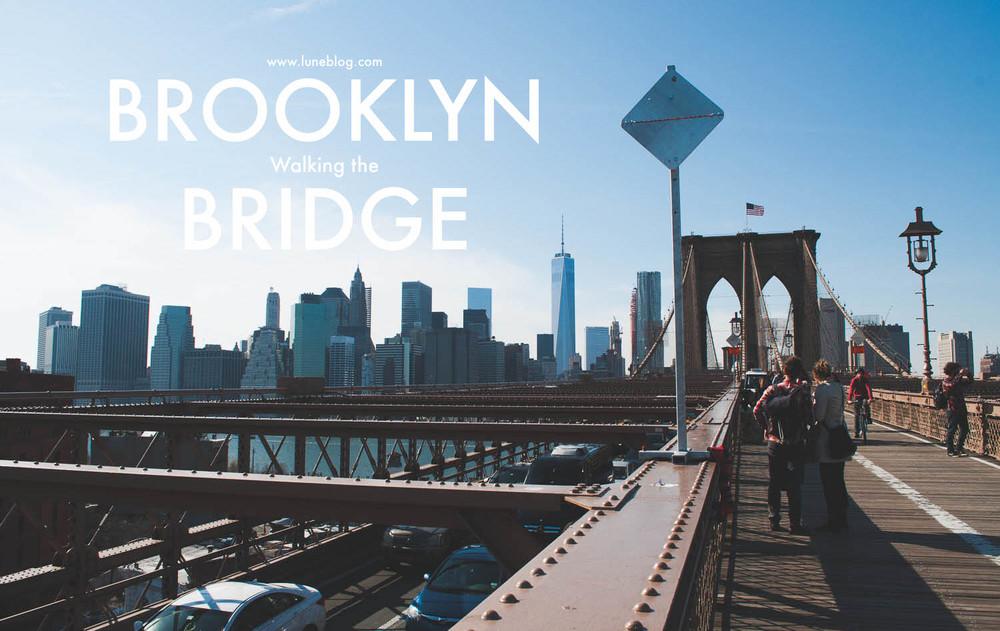 Walking The Brooklyn Bridge Lune Travels Blog