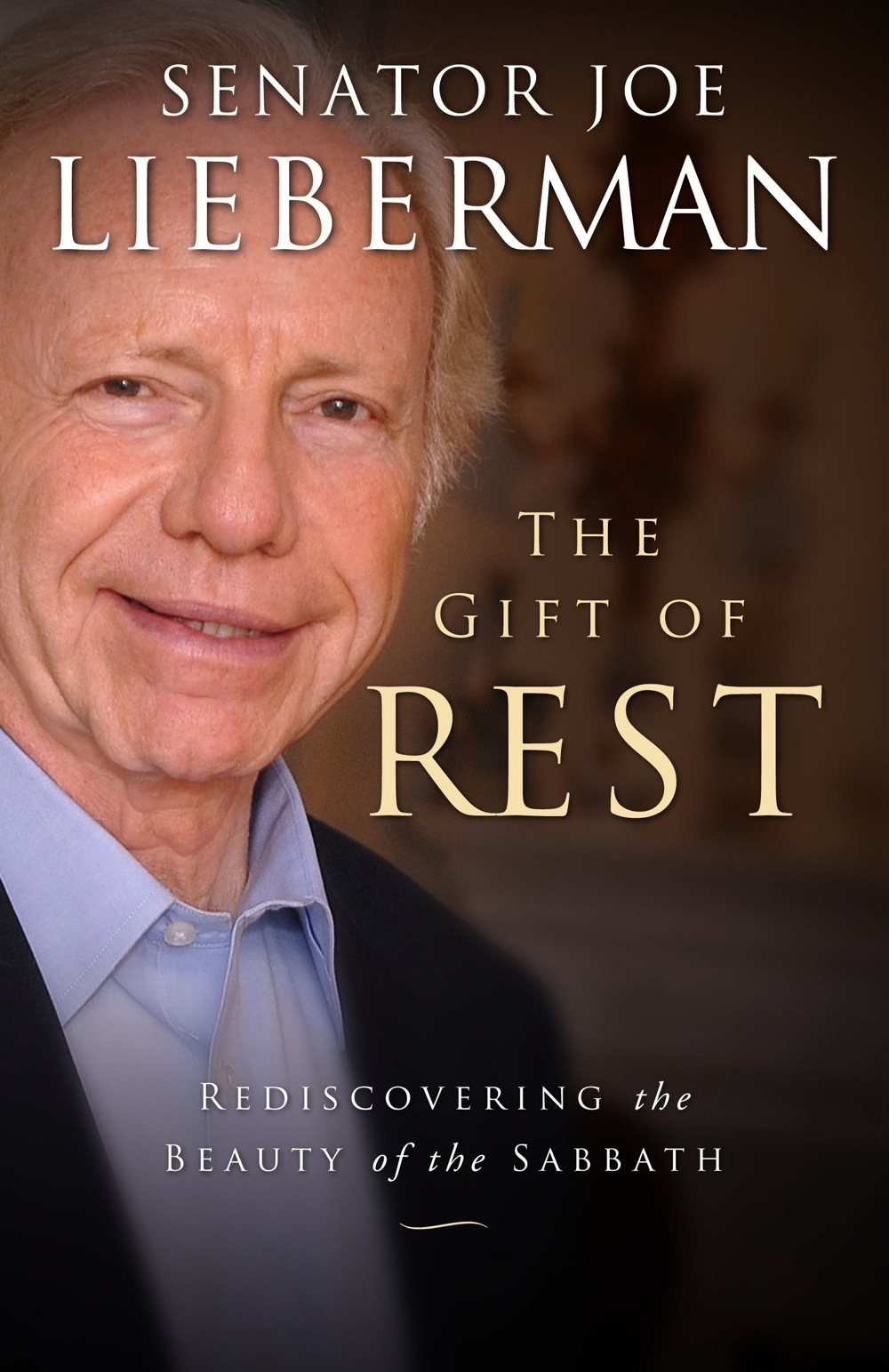 Click photo to download. Caption: The cover of U.S. Sen. Joe Lieberman's new book on Shabbat, The Gift of Rest. Credit: Pinkston Group.