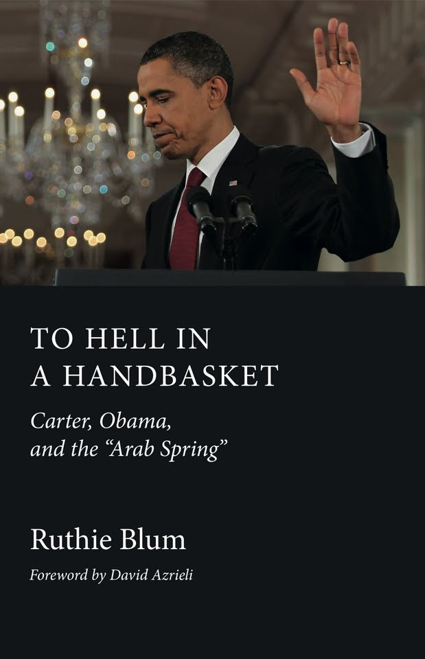 "Click photo to download. Caption: The cover of Ruthie Blum's ""To Hell in a Handbasket: Carter, Obama, and the 'Arab Spring.'"" Credit: Courtesy Ruthie Blum."