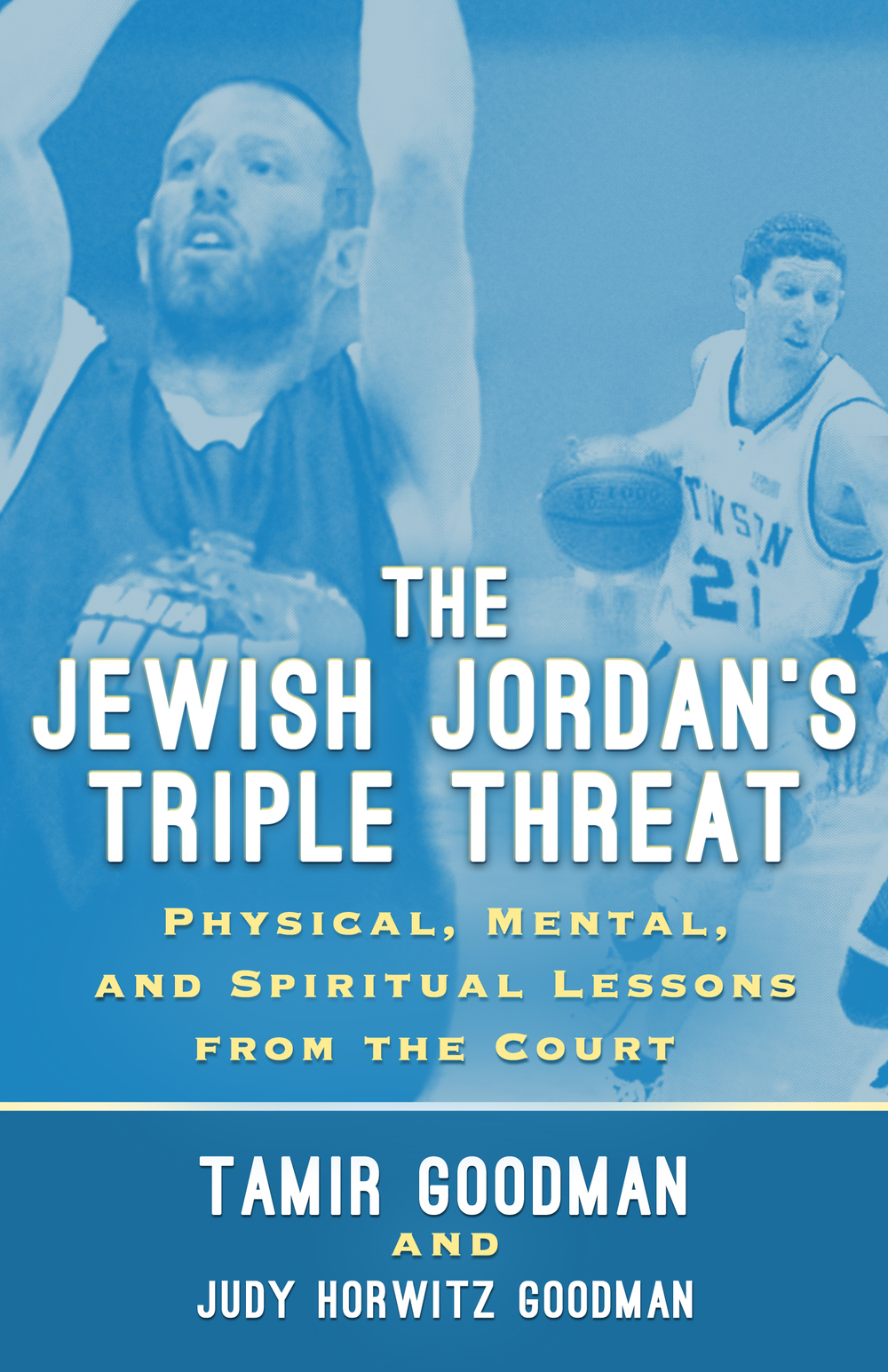 "Click photo to download. Caption: The cover of ""Jewish Jordan's Triple Threat,"" the new book by Tamir Goodman. Jeffrey F. Barken, who writes a book review for JNS.org, calls the volume an important guide for players and coaches. Credit: Diversion Books."