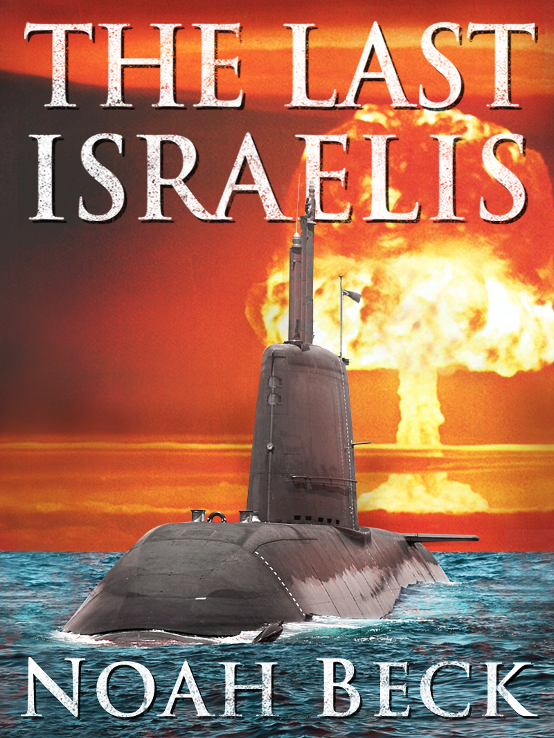 "Click photo to download. Caption: The cover of Noah Beck's ""The Last Israelis,"" in which Iran nuclear weapons destroy Israel. Credit: Israeli Submarine Force Veterans Association and National Nuclear Security Administration/Nevada Site Office."
