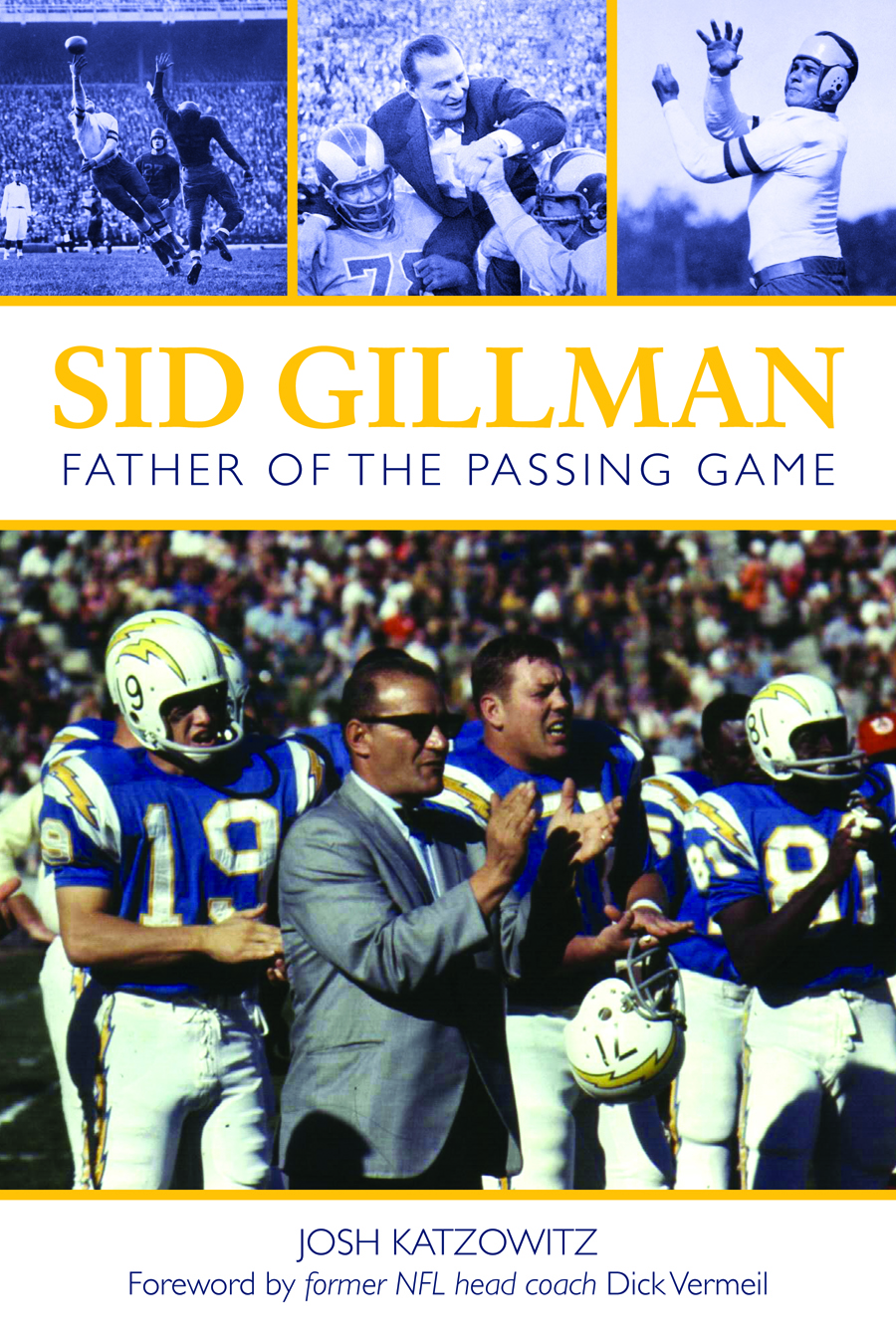 "Click photo to download. Caption: The cover of ""Sid Gillman: Father of the Passing Game,"" the book by Josh Katzowitz on the legendary Jewish football coach. Credit: Photos courtesy of San Diego Chargers, Gillman family, Los Angeles Times; cover design by Scott McGrew (Clerisy Press)."