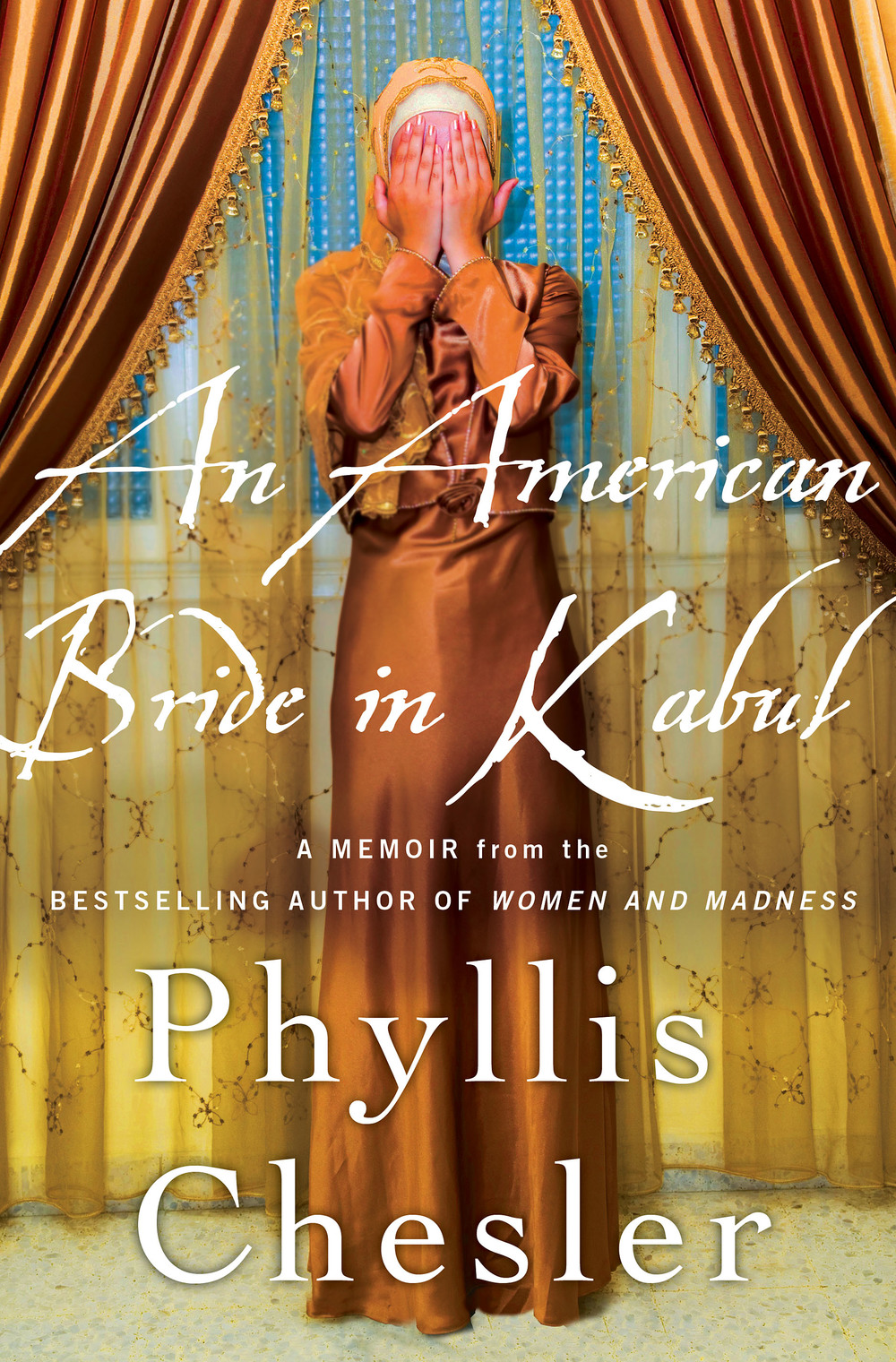 "Click photo to download. Caption: The cover of ""An American Bride in Kabul,"" by Phyllis Chesler. Credit: Palgrave Macmillan."