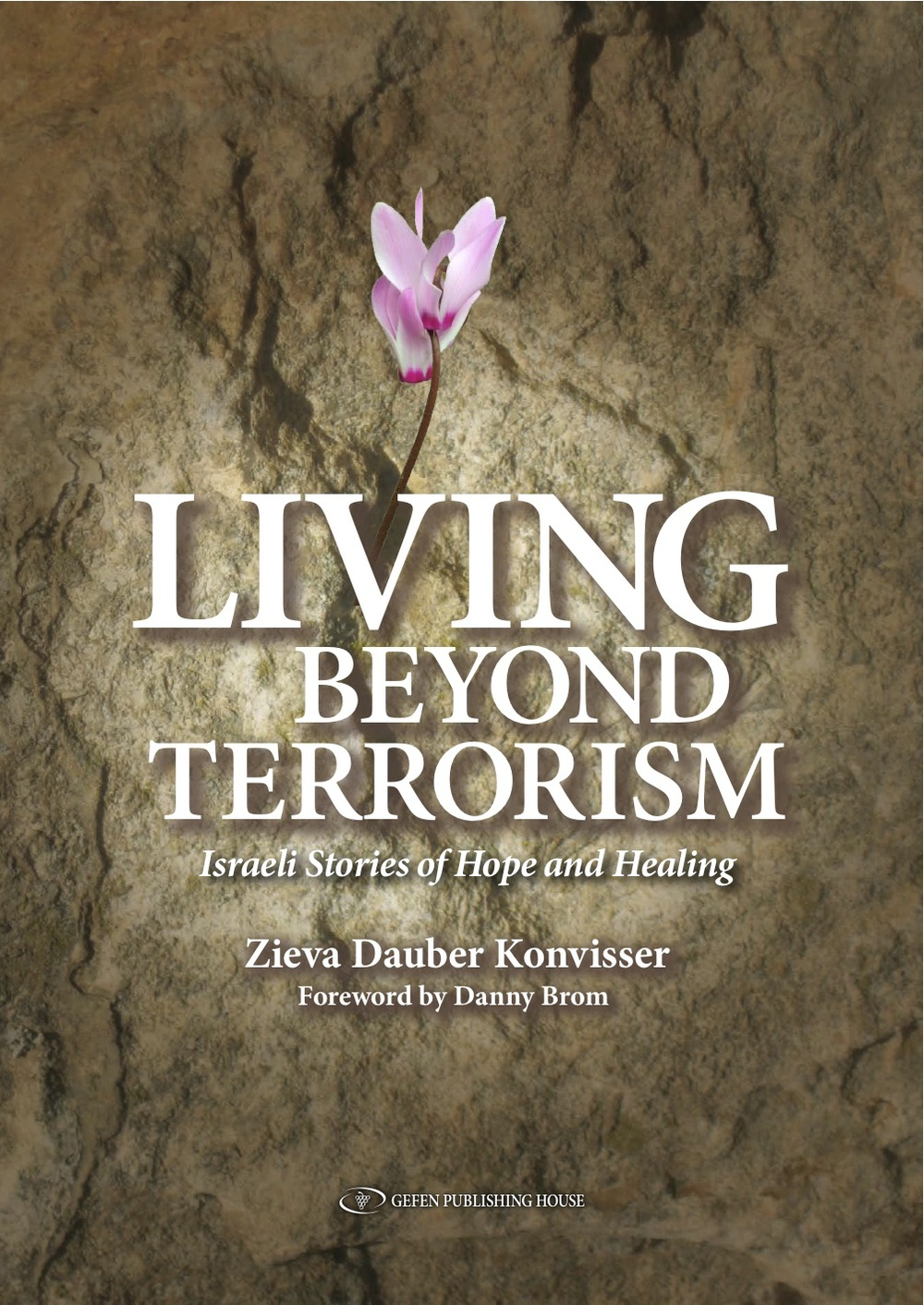 "Click photo to download. Caption: The cover of ""Living Beyond Terrorism: Israeli Stories of Hope and Healing."" Credit: Gefen Publishing House."