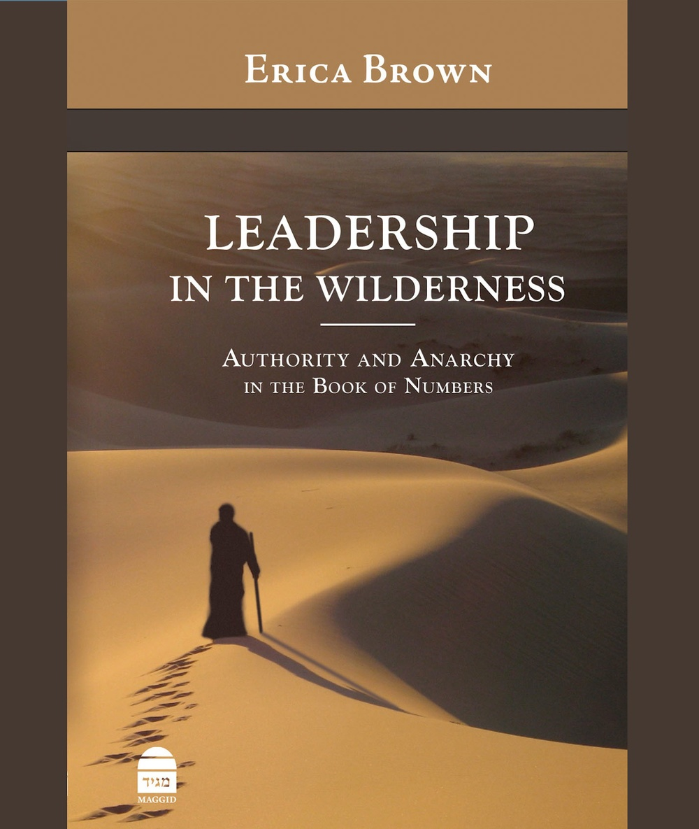 "Click photo to download. Caption: The cover of  ""Leadership in the Wilderness: Authority and Anarchy in the Book of Numbers."" Credit: Maggid Press."
