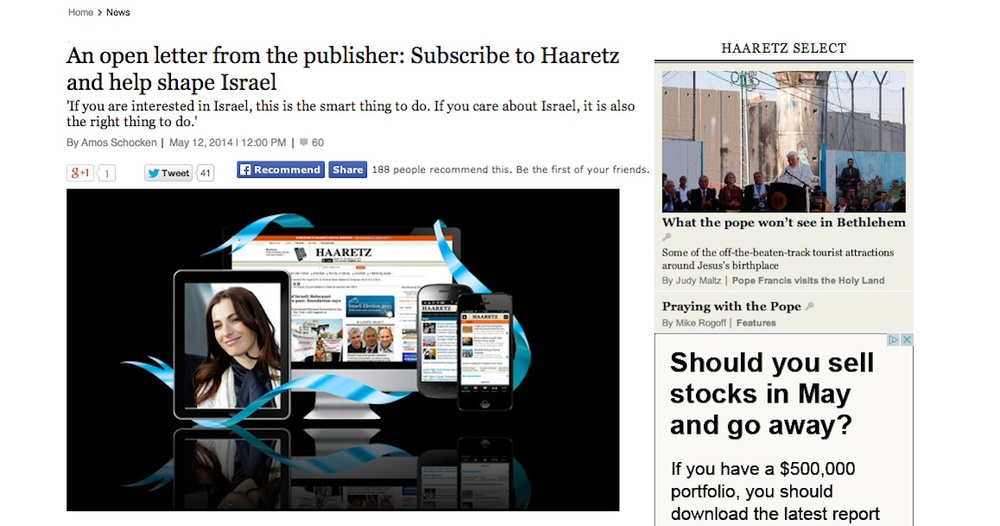 "Click photo to download. Caption. The webpage of a May 12 post by  Haaretz  Publisher Amos Schocken titled, ""An open letter from the publisher: Subscribe to Haaretz and help shape Israel.""  Schocken's letter marked a moment of transparency for the Israeli newspaper regarding its long-perceived political slant. Credit: Screenshot of  Haaretz  website."