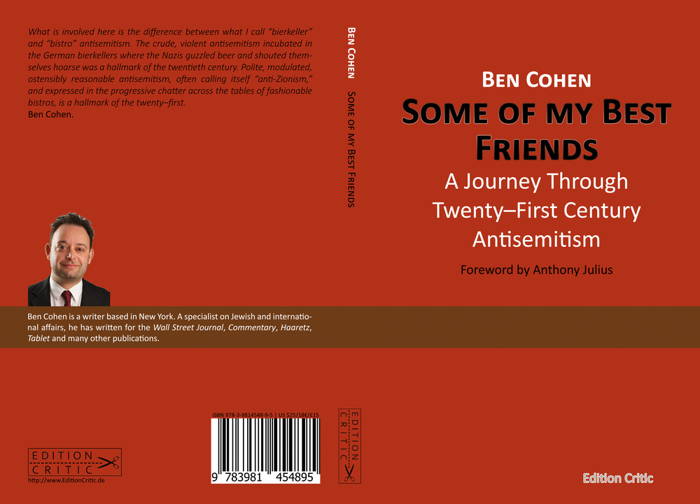 "Click photo to download. Caption: The cover of Ben Cohen's ""Some of My Best Friends, A Journey Through Twenty-First Century Anti-Semitism."" Credit: Edition Critic."