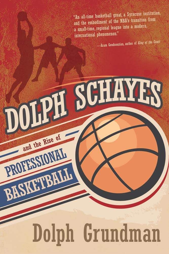 "Click photo to download. Caption: The cover of ""Dolph Schayes and the Rise of Professional Basketball."" Credit: Syracuse University Press."