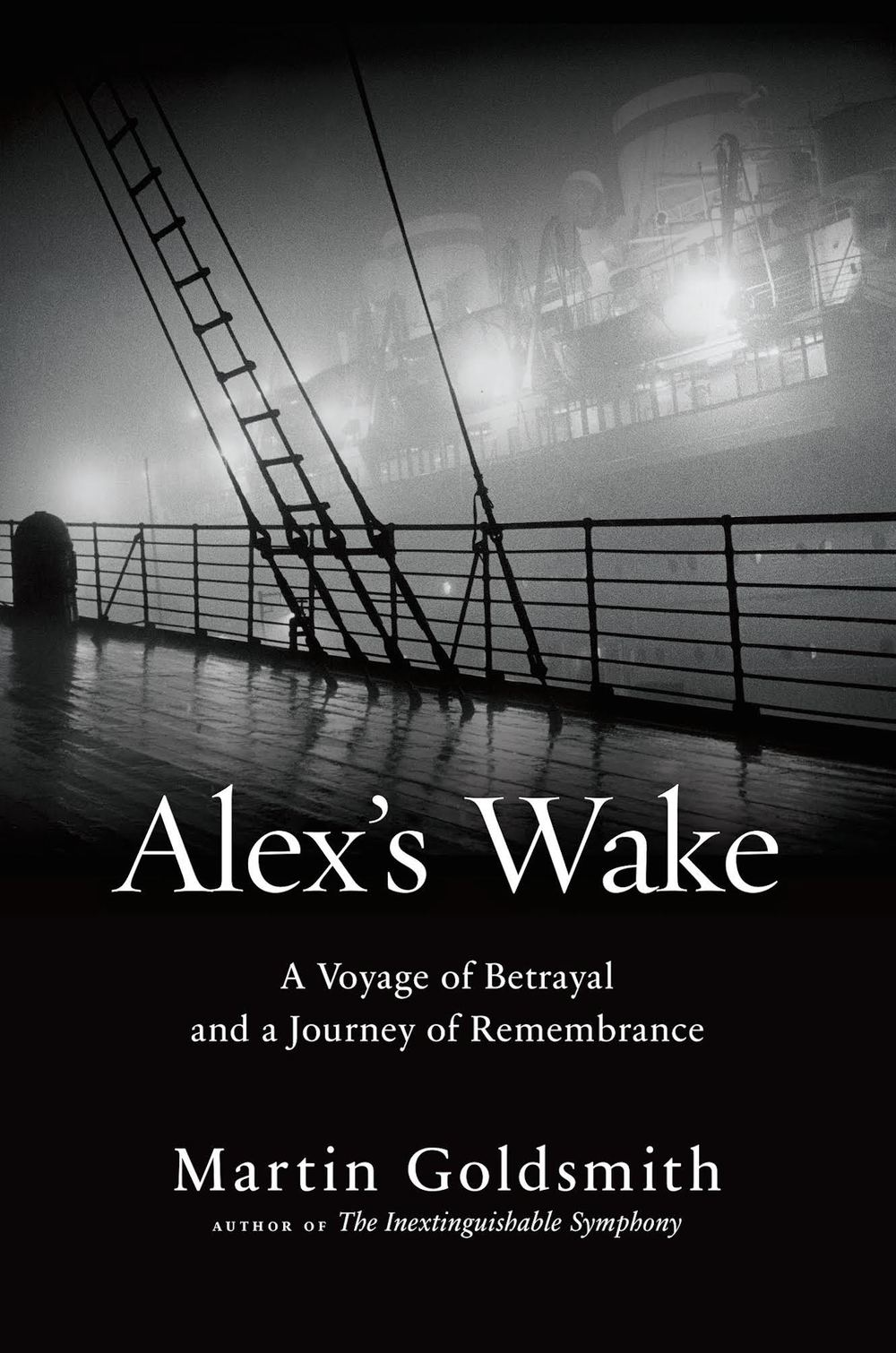 "Click photo to download. Caption: The cover of Martin Goldsmith's book, ""Alex's Wake: A Voyage of Betrayal and a Journey of Remembrance."" Credit: Da Capo Press."