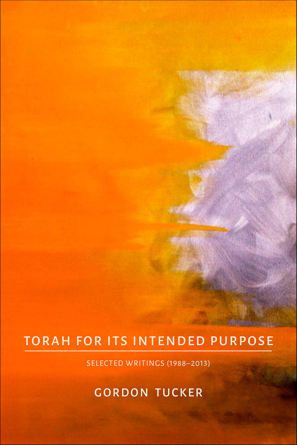 "Click photo to download. Caption: The cover of ""Torah for Its Intended Purpose,"" by Rabbi Gordon Tucker. Credit: Ktav Publishing."