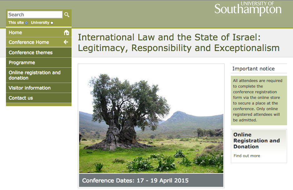 "Click photo to download. Caption: A webpage for  ""International Law and the State of Israel: Legitimacy, Responsibility and Exceptionalism,"" an April 17-19 conference at the U.K.-based   University of Southampton. Credit:   University of Southampton website screenshot."