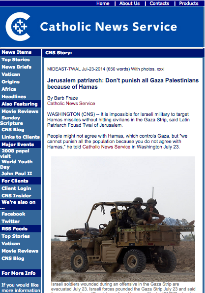 "Click photo to download. Caption: The webpage for an article published by the Catholic News Service on July 23, 2014, ""Jerusalem patriarch: Don't punish all Gaza Palestinians because of Hamas."" Credit: Screenshot via catholicnews.com."