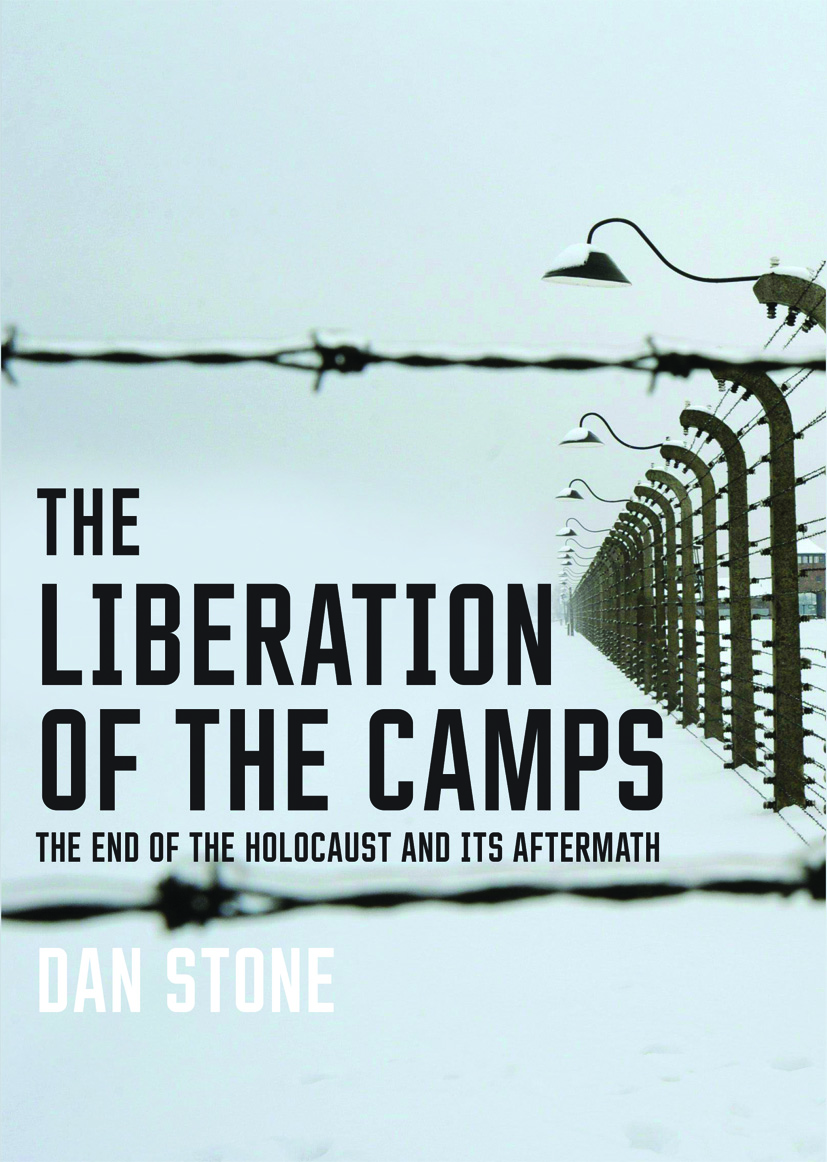 "Click photo to download. Caption: The cover of ""The Liberation of the Camps: The End of the Holocaust and Its Aftermath,"" by Dan Stone. Credit: Yale University Press."