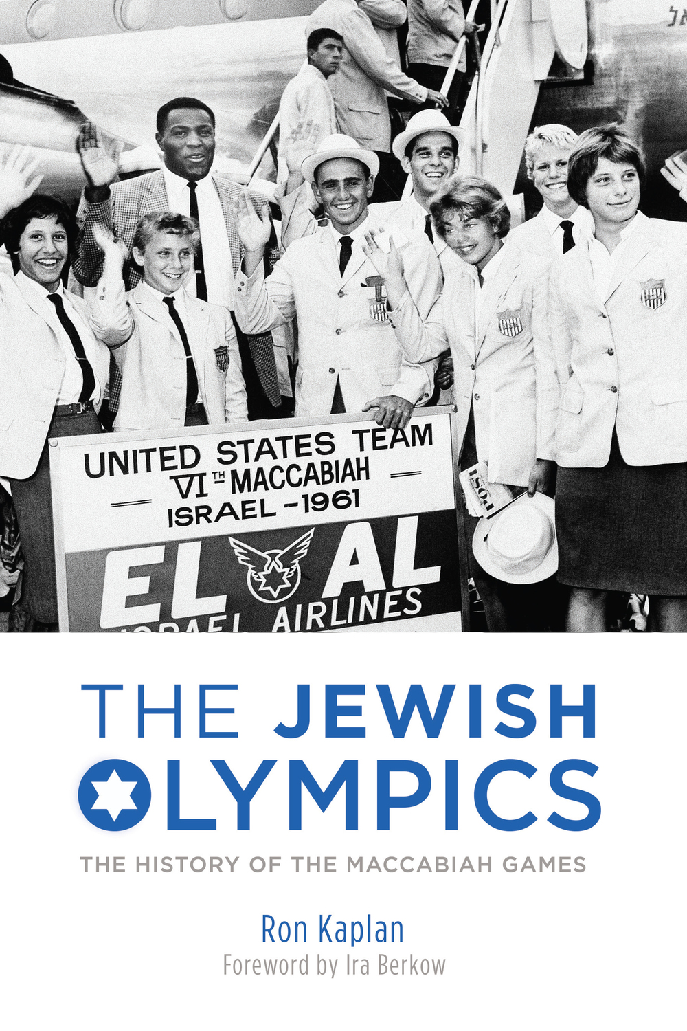 "Click photo to download. Caption: The cover of ""The Jewish Olympics: The History of the Maccabiah Games,"" by Ron Kaplan. Credit: Skyhorse Publishing."