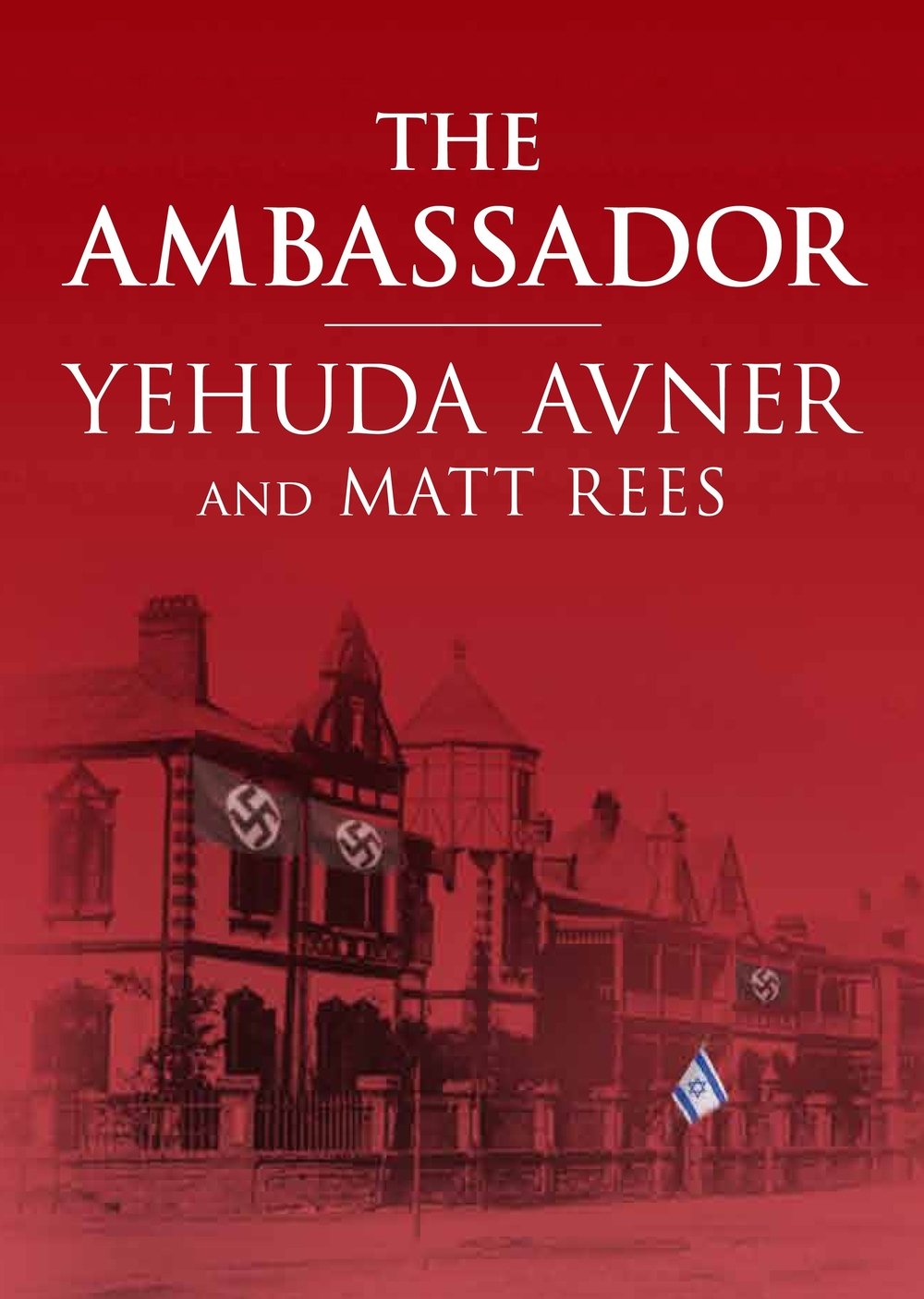 "Click photo to download. Caption: The cover of ""The Ambassador,"" by Yehuda Avner and Matt Rees. Credit: Toby Press."