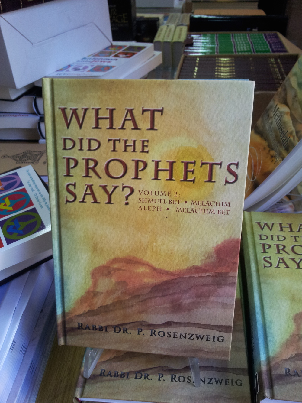"Click photo to download. Caption: Copies of the new book ""What Did the Prophets Say?"" Credit: Rabbi Dr. Peter Rosenzweig."
