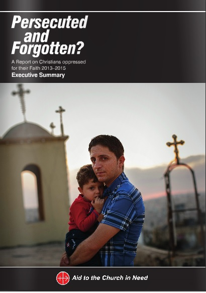 "The cover of the Aid to the Church in Need report, ""Persecuted and Forgotten? A report on Christians oppressed for their Faith 2013-2015."" Credit: Aid to the Church in Need."
