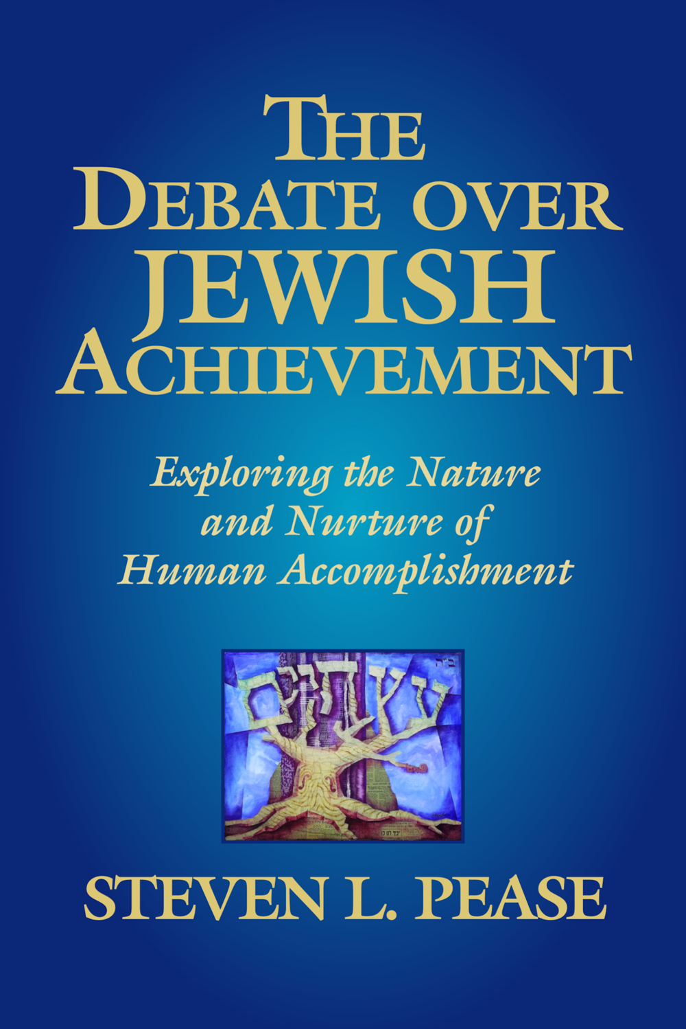 "Click photo to download. Caption: The cover of ""The Debate Over Jewish Achievement,"" by Steven L. Pease. Credit: Deucalion."